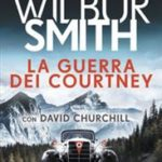 La guerra dei Courtney di Smith Wilbur; Churchill David