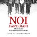 Noi, partigiani. Memoriale della Resistenza italiana di Lerner G. (cur.); Gnocchi L. (cur.)